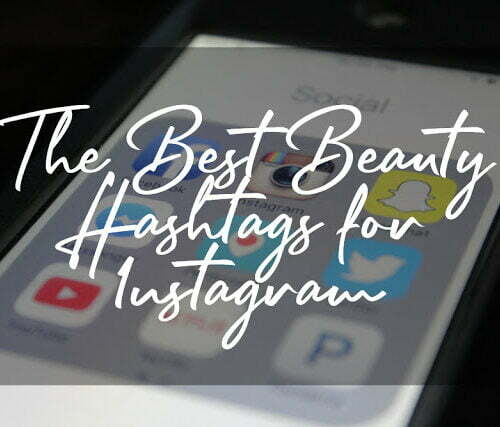 Beauty Hashtags: Over 100 Instagram Hashtags