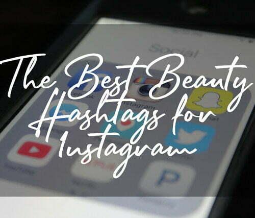 Beauty Hashtags: Over 100 Instagram Hashtags